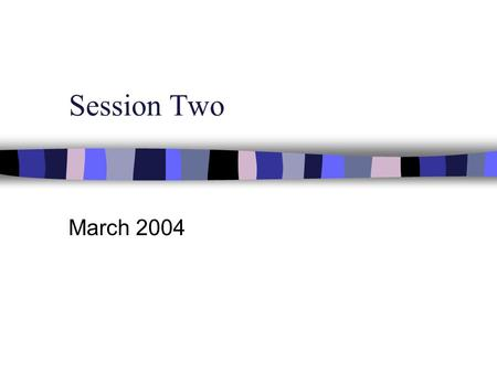 Session Two March 2004. Sharing Experiences n In your team, share your experiences trying out the strategies shared in February in your own classroom.