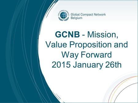 GCNB - Mission, Value Proposition and Way Forward 2015 January 26th.