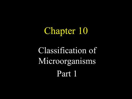 Classification of Microorganisms Part 1
