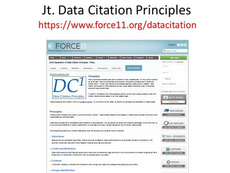 Jt. Data Citation Principles https://www.force11.org/datacitation.