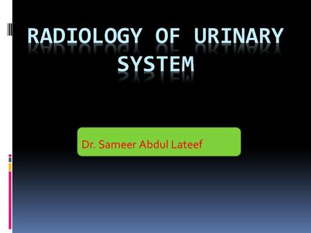 Dr. Sameer Abdul Lateef. Urinary calculi 1. Common in middle age. 2. High prevalence in tropical countries due to dehydration. 3. Any lesion cause urinary.