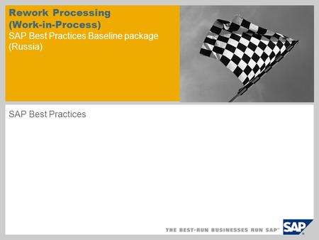 Rework Processing (Work-in-Process) SAP Best Practices Baseline package (Russia) SAP Best Practices.