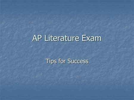 AP Literature Exam Tips for Success. What manner of Beast? Length: 3 hours Length: 3 hours Structure: Two Sections Structure: Two Sections Section I:
