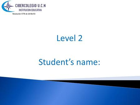 Level 2 Student's name:. I'll get used to relaxing!  I used to sleep late – when I was a young boy I used to stay in bed until noon. On Saturday, my.