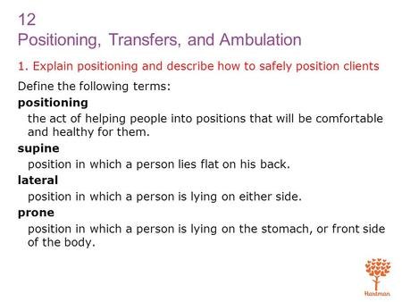 1. Explain positioning and describe how to safely position clients