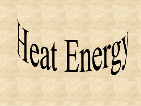Heat energy is measured in units called joules or calories. 1 calorie is the amount of heat energy needed to raise the temperature of 1.0 g (mL) of water.