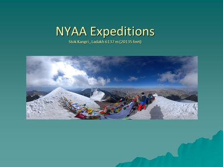 NYAA Expeditions Stok Kangri, Ladakh 6137 m (20135 feet)