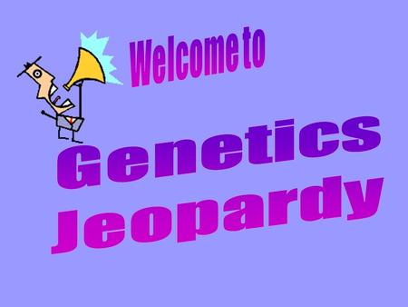 100 200 300 400 500 Click here for answer Genetic Makeup of an Organims AA, Aa, aa.