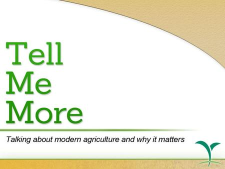 Talking about modern agriculture and why it matters.