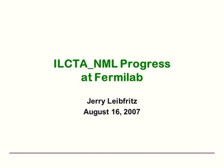 ILCTA_NML Progress at Fermilab Jerry Leibfritz August 16, 2007.