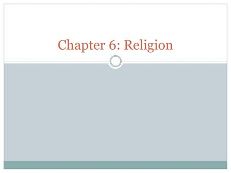 Chapter 6: Religion. Why do geographers study religion? Geographers, though, are not theologians, so they stay focused on those elements of religions.