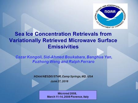 AOL Confidential Sea Ice Concentration Retrievals from Variationally Retrieved Microwave Surface Emissivities Cezar Kongoli, Sid-Ahmed Boukabara, Banghua.