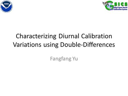Characterizing Diurnal Calibration Variations using Double-Differences Fangfang Yu.
