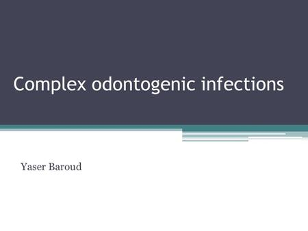 Complex odontogenic infections