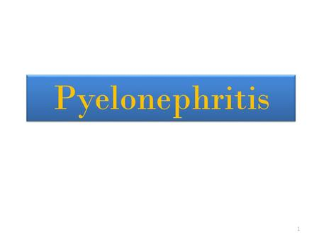 1 Pyelonephritis. Definition It is Bacterial infection of the renal pelvis, tubules and interstitial tissue of one or both kidneys potentially organ-
