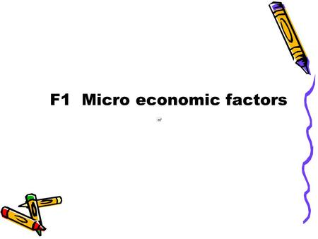 F1 Micro economic factors. 1. The micro-environment Definition The micro environment refers to the immediate operational environment including suppliers,