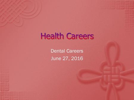 Dental Careers June 27, 2016.  Dental workers focus on the teeth and the soft tissues of the mouth.  Care is directed towards:  Preventing Dental Diseases.