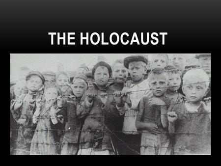 THE HOLOCAUST. WHAT WAS THE HOLOCAUST? The Holocaust was a deliberate, systematic murder of 6 million of Jews, in Europe. The Holocaust is considered.