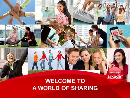 WELCOME TO A WORLD OF SHARING. Collaboration as a Service Service-minded vision based on cloud collaboration With a vision rooted in the belief that progress.