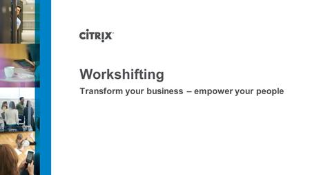 Workshifting Transform your business – empower your people.