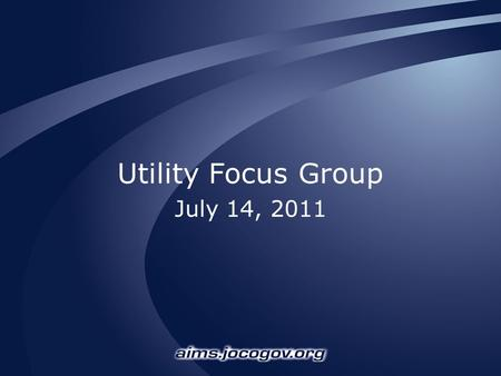 Utility Focus Group July 14, 2011. Today's Outline 1.Collaborative Utility Exchange (CUE) status. –Who is on board? –What does use look like? 2.Review.