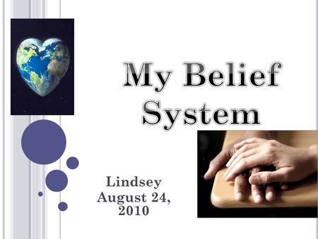 Lindsey August 24, 2010. Introduction Traditions Faith Inspirations Conclusion References.