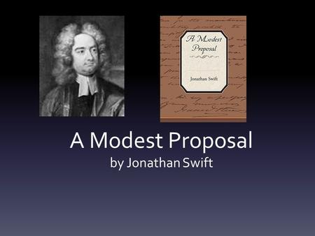 jonathan swift essay Literature network » jonathan swift » a modest proposal  essays a modest proposal three sermons and prayers poetry a beautiful young nymph going to bed.
