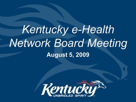 Kentucky e-Health Network Board Meeting August 5, 2009.