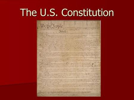 The U.S. Constitution. Background Articles of Confederation  Annapolis Convention (trade disputes)  Shays' Rebellion Articles of Confederation  Annapolis.