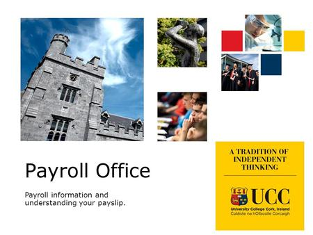 Payroll Office Payroll information and understanding your payslip.
