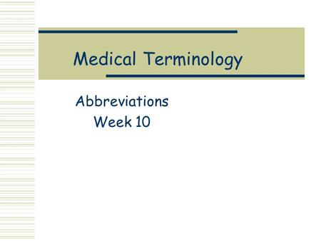 Medical Terminology Abbreviations Week 10. COPD Chronic Obstructive Pulmonary Disease Difficulty breathing, wheezing, and a chronic cough Includes bronchitis,