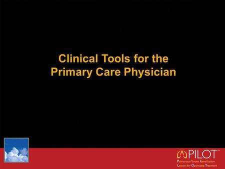 Clinical Tools for the Primary Care Physician. Objectives Raise the clinical index of suspicion for ILD in patients presenting with the hallmark signs.
