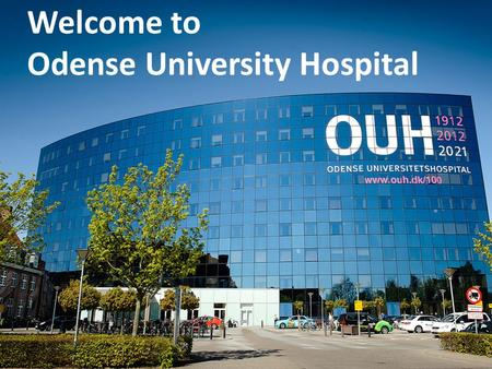 Welcome to Odense University Hospital Welcome to Odense University Hospital.