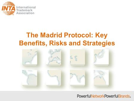 The Madrid Protocol: Key Benefits, Risks and Strategies.