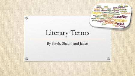 Literary Terms By Sarah, Shaun, and Jaden. Voice.