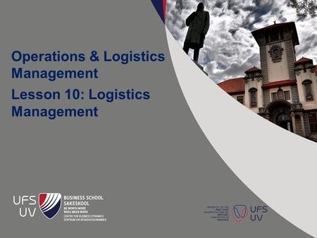 Operations & Logistics Management Lesson 10: Logistics Management.