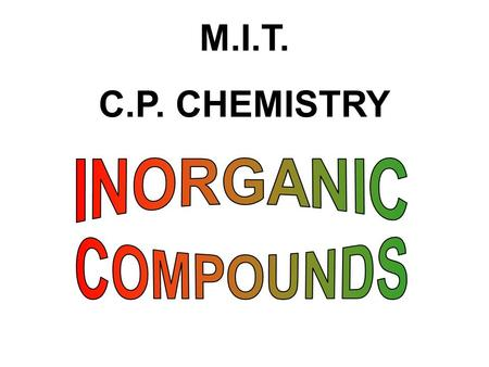 M.I.T. C.P. CHEMISTRY. Ionic compounds are two or more elements that are held together by opposite charge attraction. Oxygen-8 Magnesium-12 8 (+) 10 (-)