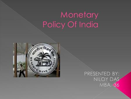  Introduction Of RBI  What is Monetary policy?  Goals/Objectives of Monetary Policy  Instruments/Tools Of Monetary Policy  Quantitative Measures.