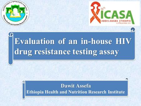 Dawit Assefa Ethiopia Health and Nutrition Research Institute Dawit Assefa Ethiopia Health and Nutrition Research Institute Evaluation of an in-house HIV.
