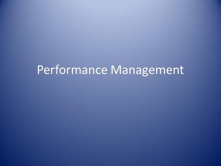 Performance Management. Common Misconceptions Appraisal Performance-Related Pay Targets and Objectives Motivation and Discipline.