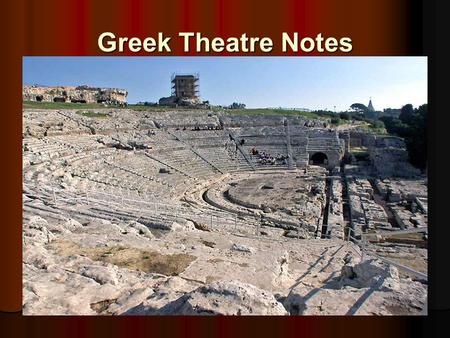 Greek Theatre Notes. Drama was a religious service Grew from rituals honoring Dionysos (the god of wine and fertility) Grew from rituals honoring Dionysos.