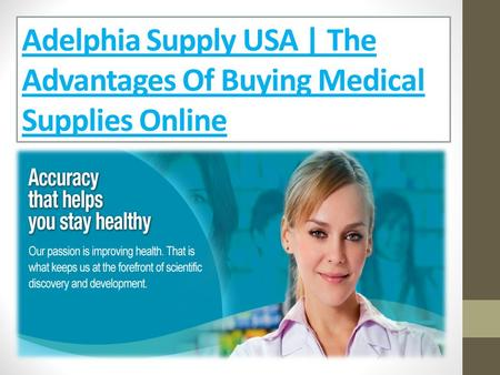 Adelphia Supply USA | The Advantages Of Buying Medical Supplies Online.
