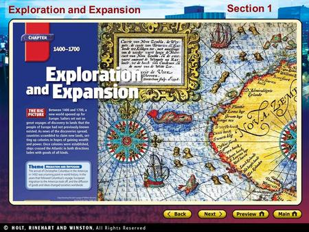 Exploration and Expansion Section 1. Exploration and Expansion Section 1 Preview Starting Points Map: European Discovery Main Idea / Reading Focus Foundations.