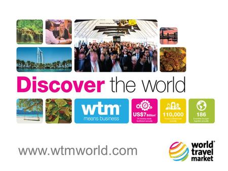 Www.wtmworld.com. World Travel Market creates personal and business opportunity through its leading world leisure travel events & industry networks with.