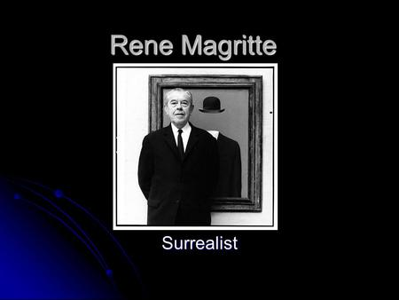 Rene Magritte Surrealist. Belgian painter Rene Magritte specialized in paintings of strange, imaginary scenes, often involving men in bowler hats. This.
