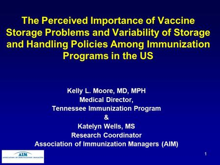 1 The Perceived Importance of Vaccine Storage Problems and Variability of Storage and Handling Policies Among Immunization Programs in the US Kelly L.