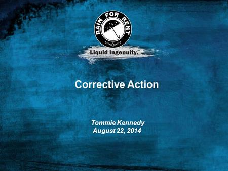 Corrective Action Tommie Kennedy August 22, 2014.