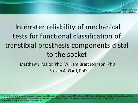 This article and any supplementary material should be cited as follows: Major MJ, Johnson WB, Gard SA. Interrater reliability of mechanical tests for functional.