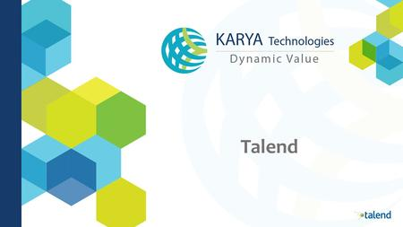 Talend. KARYA Technologies partners with Talend to provide Integration Solutions.