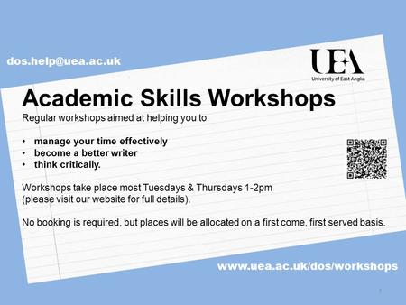 a.ac.uk  Academic Skills Workshops Regular workshops aimed at helping you to manage your time.